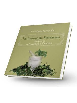 Obrazek Herbarium św. Franciszka - Tradycyjne ziołolecznictwo klasztorne