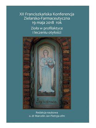 Obrazek XII Franciszkańska Konferencja Zielarsko-Farmaceutyczna 19 maja 2018 rok